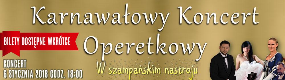 Karnawałowy Koncert Operetkowy - 18 stycznia 2018 r. w GDK